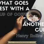 Coffee Quote: What Goes Best …